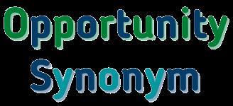 Opportunity Synonym